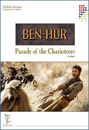 BEN HUR - PARADE OF THE CHARIOTEERS edizioni_eufonia