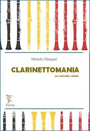 CLARINETTOMANIA PER CLARINETTO E BANDA edizioni_eufonia