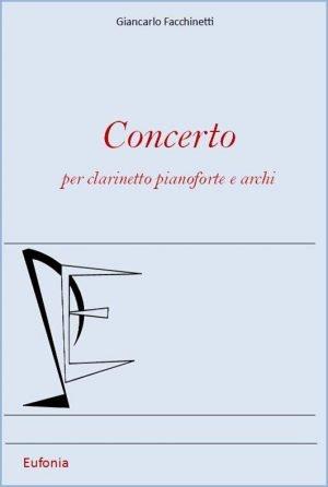 CONCERTO PER CLARINETTO ARCHI E PIANOFORTE edizioni_eufonia