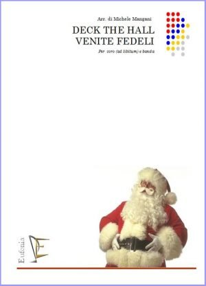 DECK THE HALL - VENITE FEDELI edizioni_eufonia