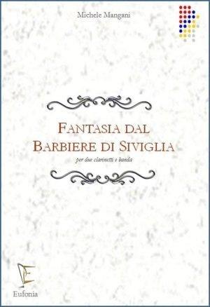 FANTASIA DAL BARBIERE DI SIVIGLIA PER  2 CL. E BANDA edizioni_eufonia