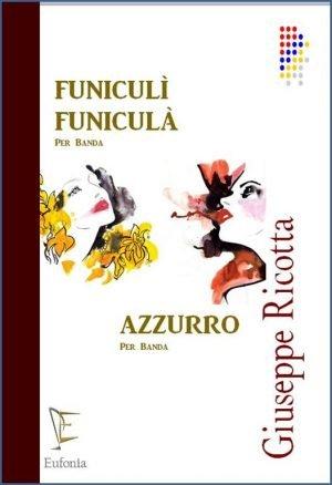 FUNICULÌ FUNICULÀ - AZZURRO edizioni_eufonia