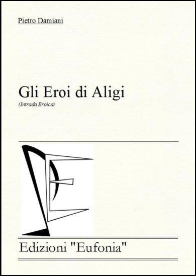 GLI EROI DI ALIGI edizioni_eufonia