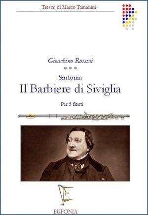 IL BARBIERE DI SIVIGLIA - SINFONIA PER 5 FLAUTI edizioni_eufonia