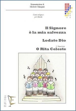 IL SIGNORE E' LA MIA SALVEZZA - LODATE DIO - O RITA CELESTE edizioni_eufonia