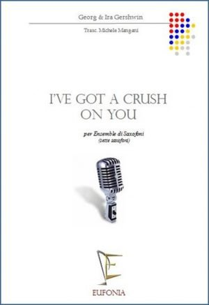 I'VE GOT A CRUSH ON YOU edizioni_eufonia
