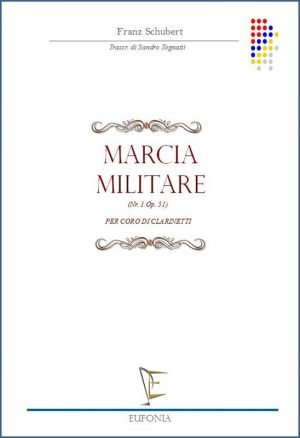 MARCIA MILITARE NR. 1 OP 51 - PER CORO DI CLARINETTI edizioni_eufonia