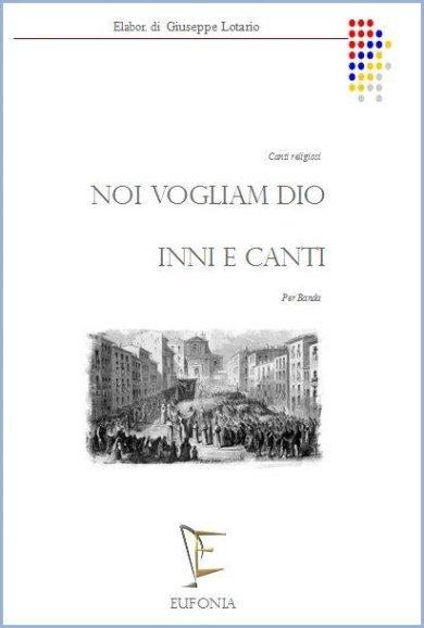 NOI VOGLIAM DIO - INNI E CANTI edizioni_eufonia
