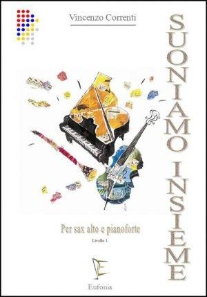 SUONIAMO INSIEME (sax ct. e pf.) 1° Livello edizioni_eufonia