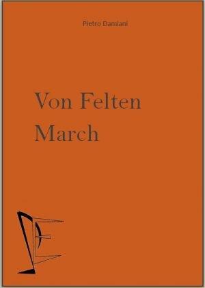 VON FELTEN MARCH edizioni_eufonia